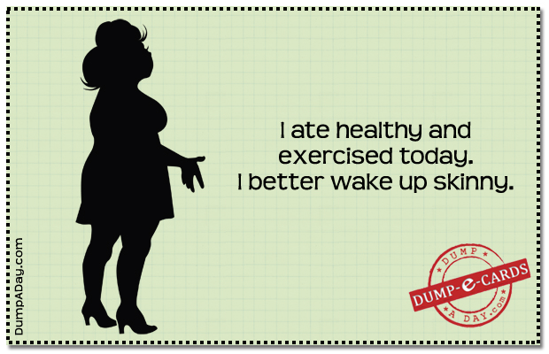 Better wake-up skinny Dump E-card