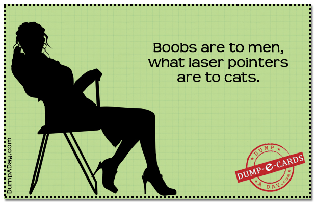 Boobs are to men Dump E-card