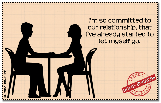 Committed to the relationshipDump E-card