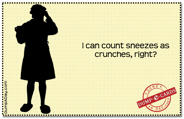 Count Sneezes as crunches Dump E-card