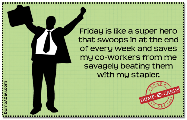 Friday Superhero Dump E-card