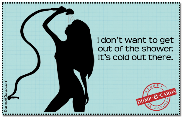 Getting out of the shower Dump E-card