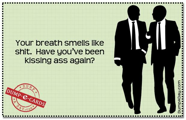 Kissing ass Dump E-card