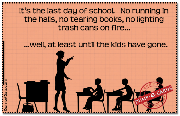 Last Day of school Dump E-card