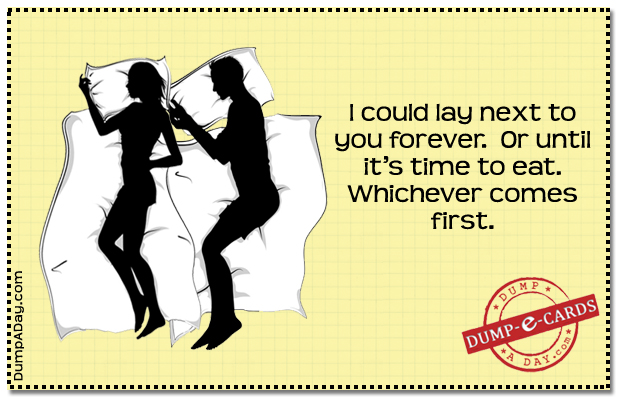 Lay next to you forever Dump E-card