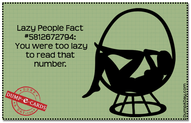 Lazy people fact Dump E-card