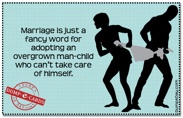 Marriage is Just a Fancy Word Dump E-card