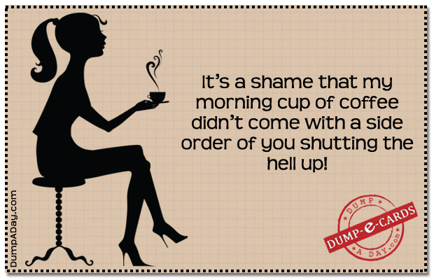 Morning Coffee Dump E-card