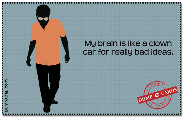 My brain is like a clown car Dump E-card