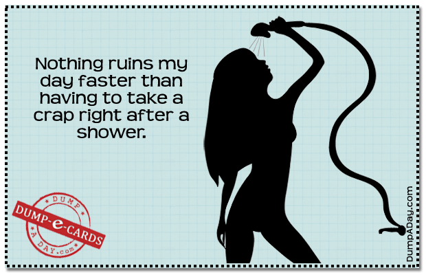 Nothing ruins a day faster Dump E-card