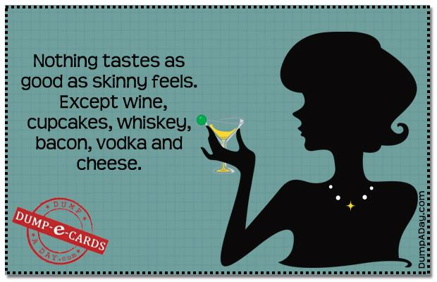 Nothing tastes as good as skinny Dump E-card
