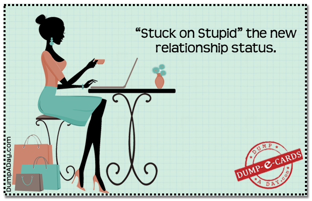 Stuck on stupid Dump E-card