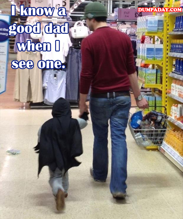 a I can tell a good dad when I see one