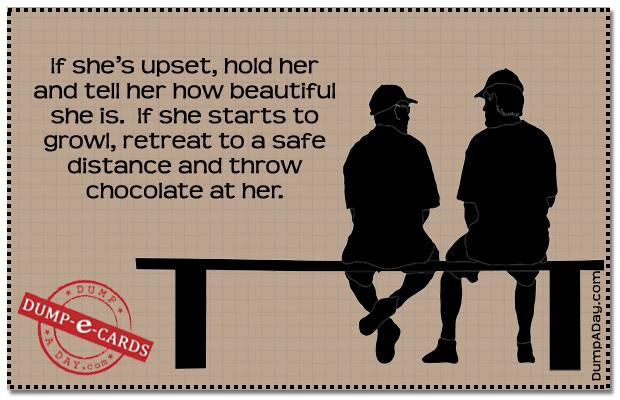 a If she's upset advice Dump E-card