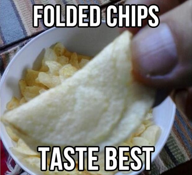 folded chips taste best