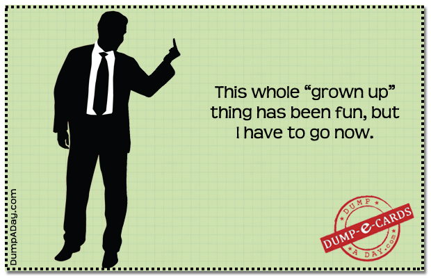grown up thing Dump E-card