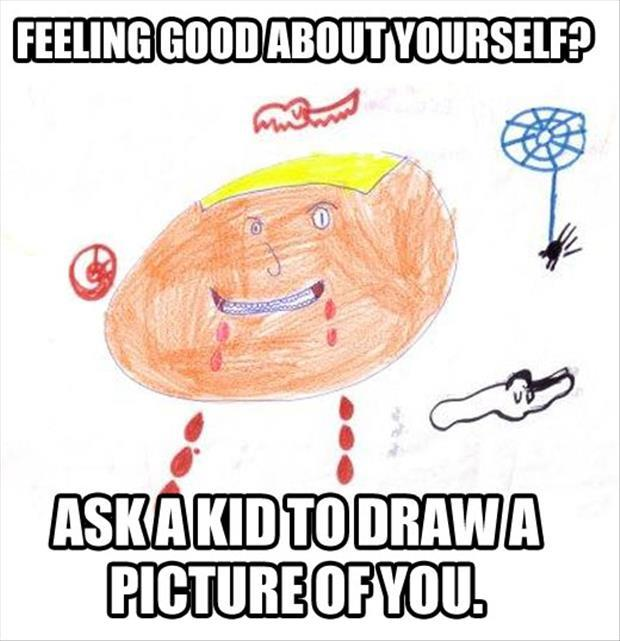 have a kid draw a picture of you