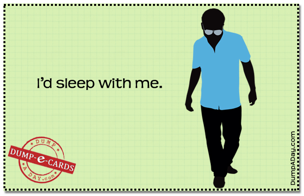 i'd Sleep with me Dump E-card