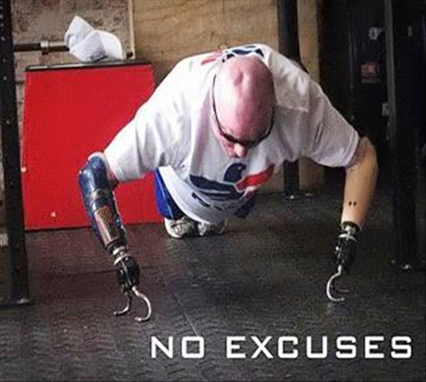 no excuses, motivational pictures, dumpaday (1)