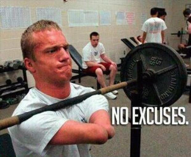 no excuses, motivational pictures, dumpaday (16)