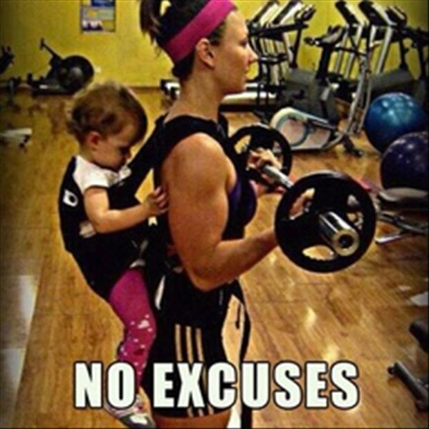 no excuses, motivational pictures, dumpaday (3)
