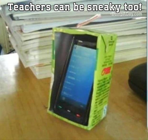 teachers are sneaky too