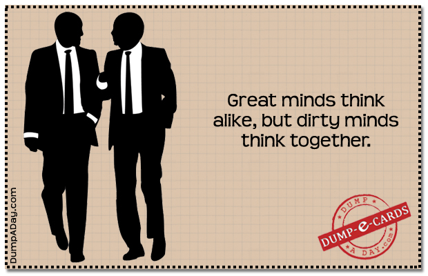 Dirty minds Dump E-card