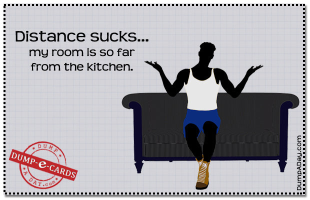 Distance sucks Dump E-card