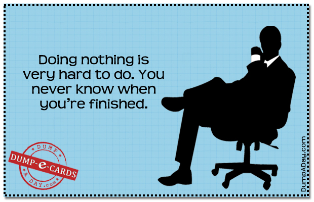 Doing nothing Dump E-card