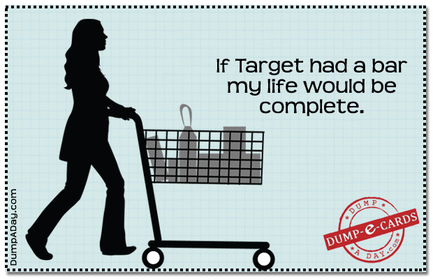 Dump E-card - If target had a bar