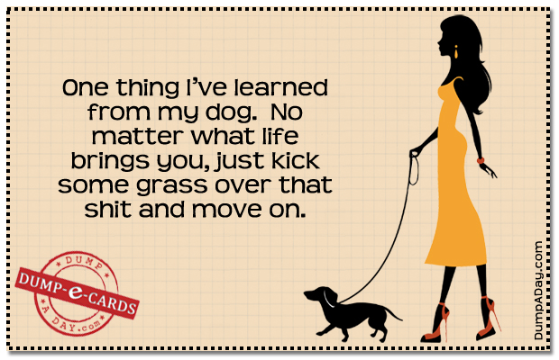 One thing to learn from your dog Dump E-card