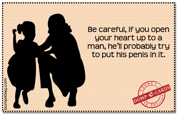 Opening to your heart to a man Dump E-card