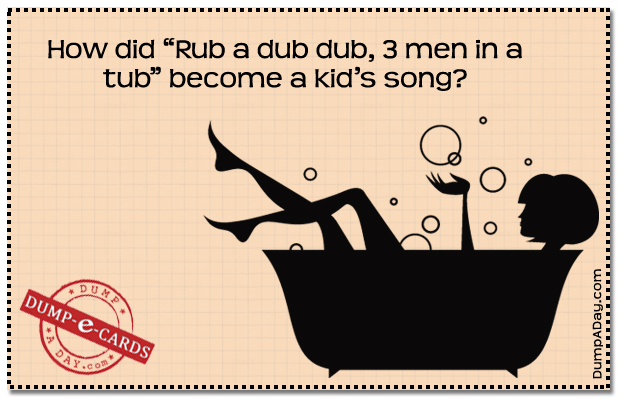 Rub a dub dub Dump E-card