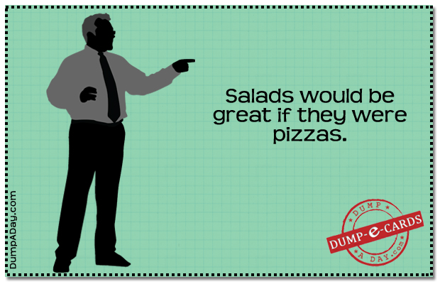 Salads would be great Dump E-card
