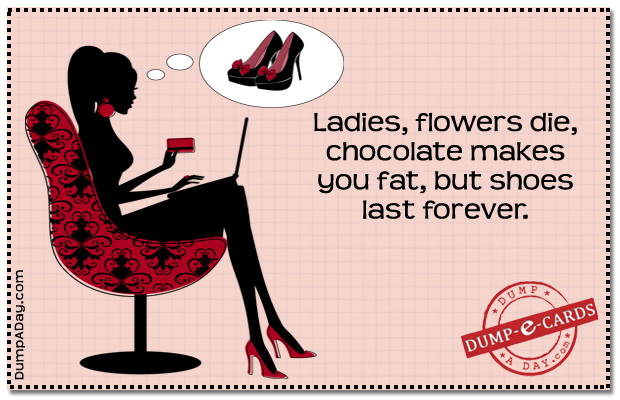 Shoes last forever Dump E-card