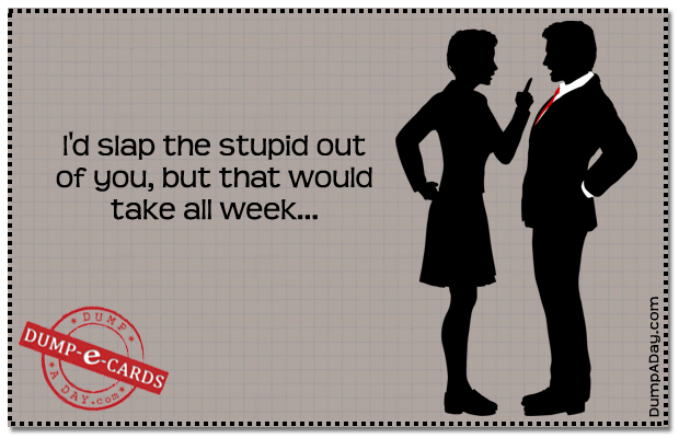 Slap the stupid out Dump E-card