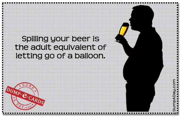 Spilling Beer Dump E-card