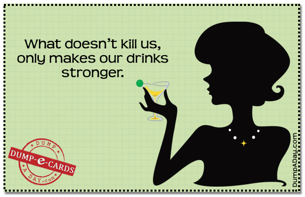 What doesn't kill us Dump E-card
