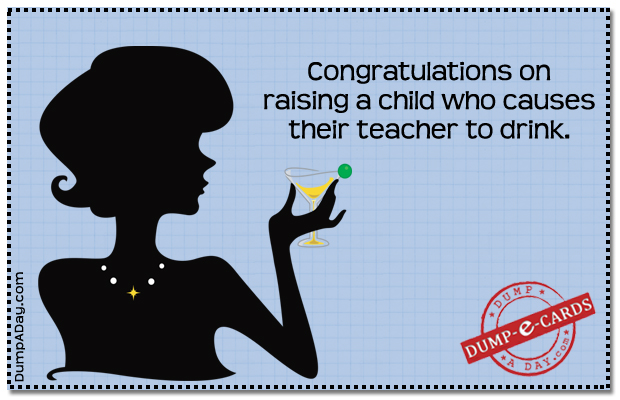 Why teachers drink Dump E-card