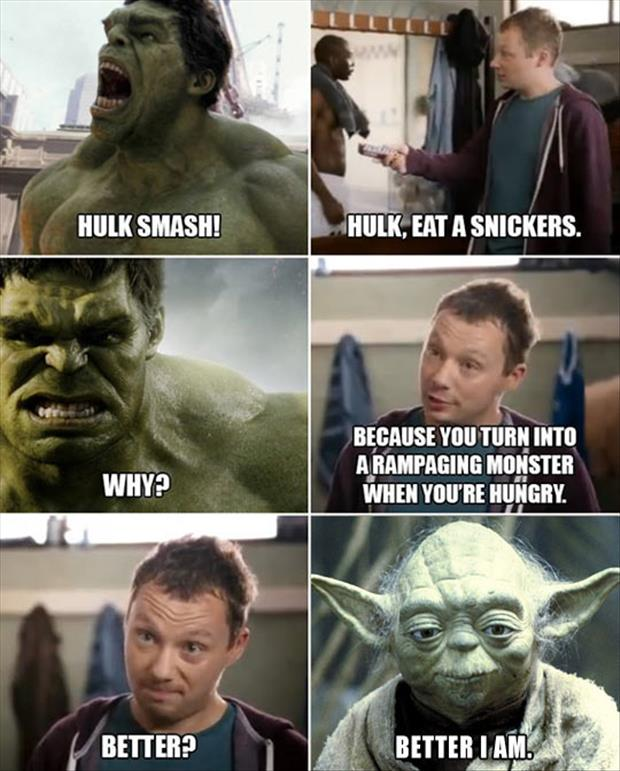 hulk needs to eat a snickers