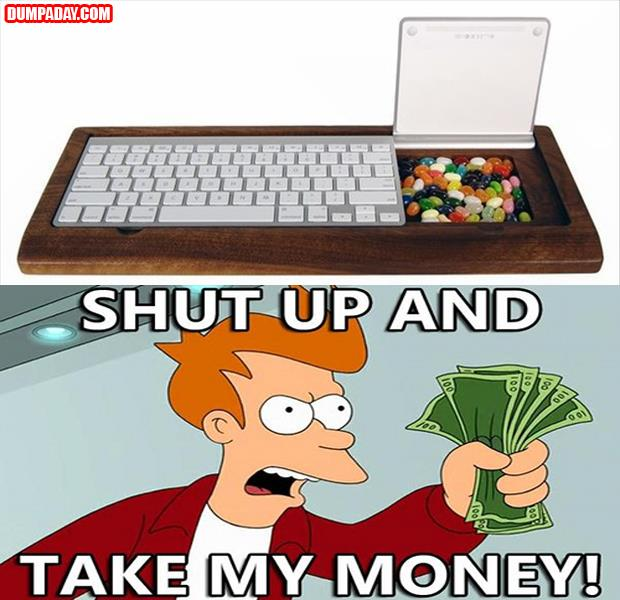 shut up and take my money meme, dumpaday (7)