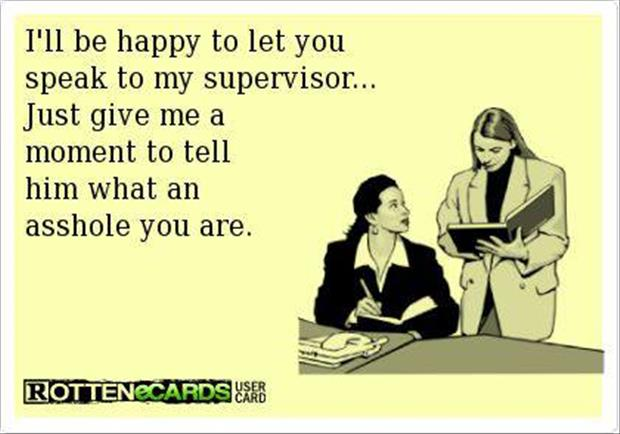 speak to your supervisor