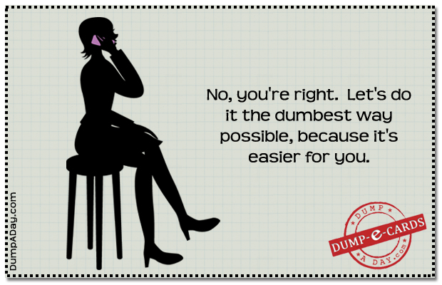 Dumbest way Dump E-card