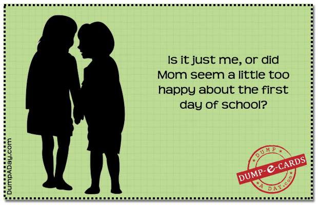 First day of school Dump E-card