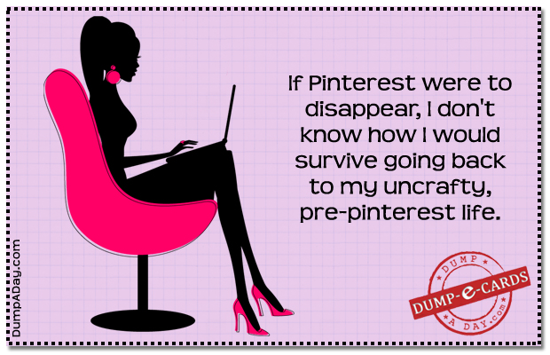 If pinterest were to disappear Dump E-card