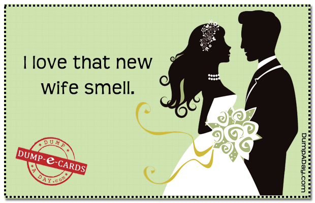 New Wife Dump-E-Card