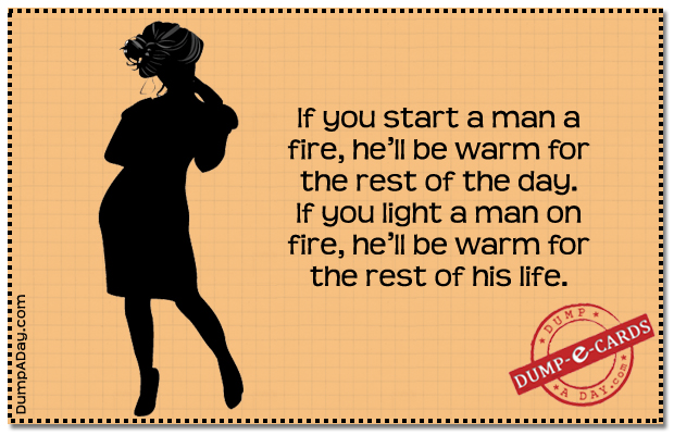 Start a man a fire Dump E-card