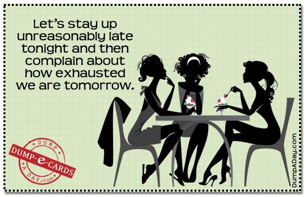 Staying up late Dump E-card