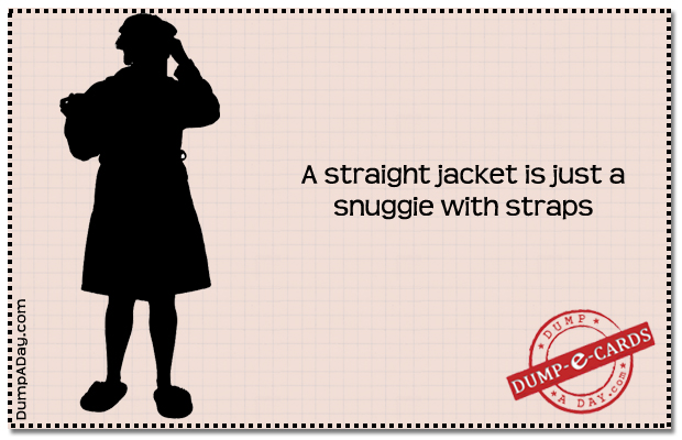 Straight jacket Dump E-card