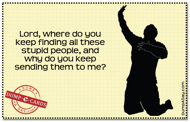 Stupid people Dump E-card